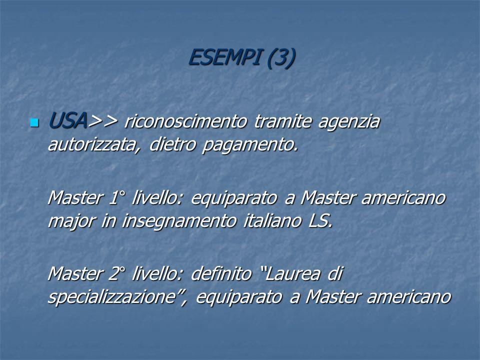 ESEMPI (3) USA>> riconoscimento tramite agenzia autorizzata, dietro pagamento.