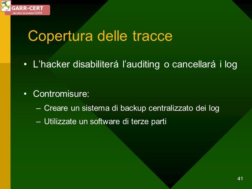 41 Copertura delle tracce Lhacker disabiliterá lauditing o cancellará i log Contromisure: –Creare un sistema di backup centralizzato dei log –Utilizza