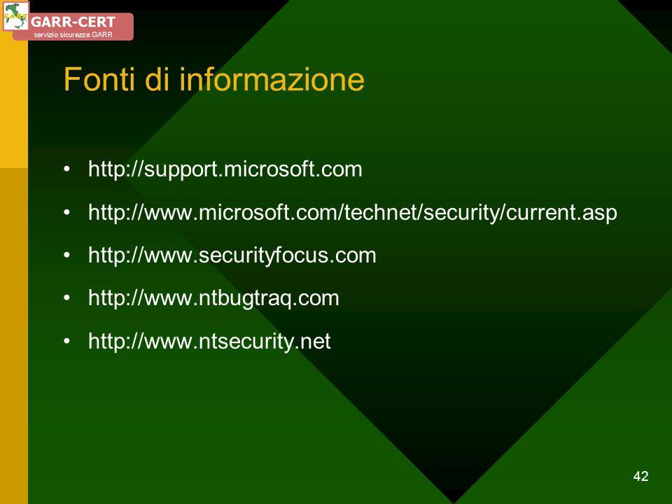 42 Fonti di informazione http://support.microsoft.com http://www.microsoft.com/technet/security/current.asp http://www.securityfocus.com http://www.nt