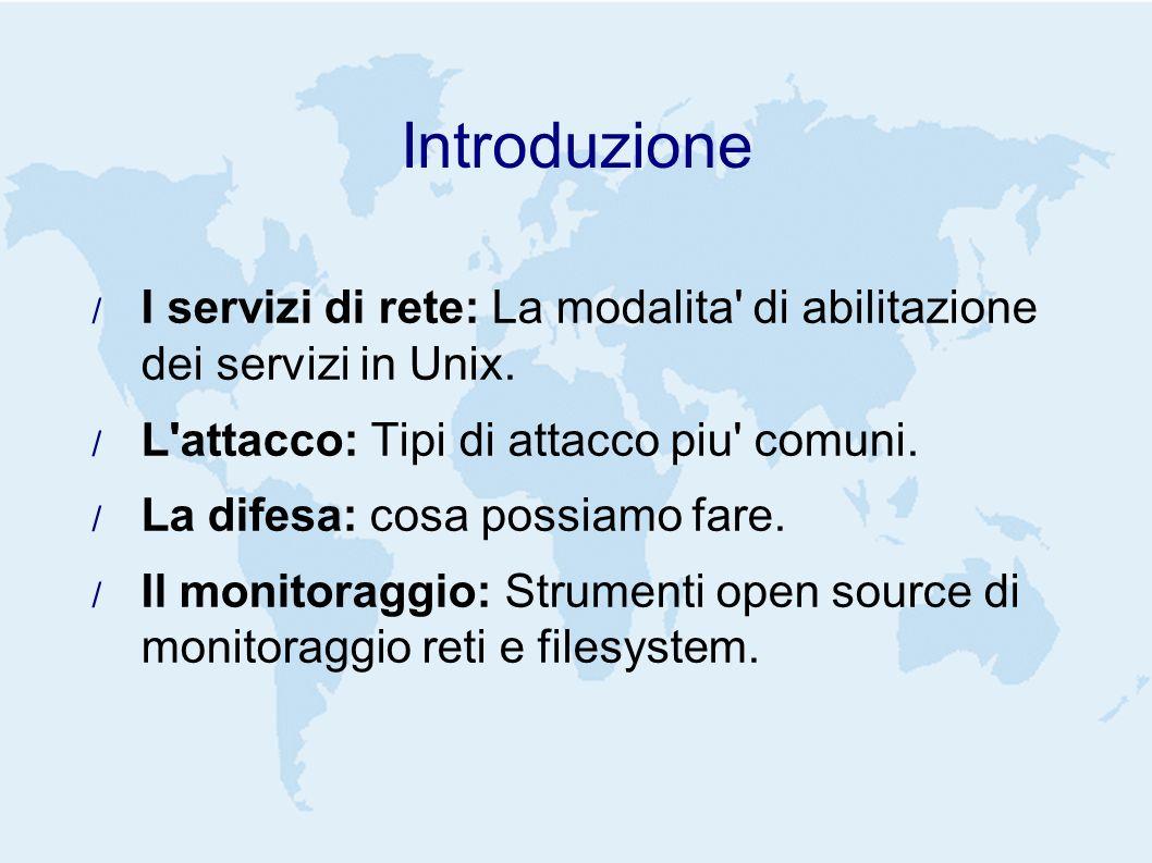 Introduzione I servizi di rete: La modalita di abilitazione dei servizi in Unix.