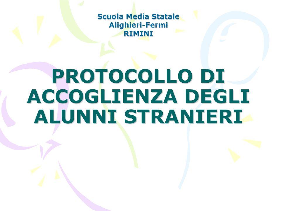 PROTOCOLLO DI ACCOGLIENZA DEGLI ALUNNI STRANIERI Scuola Media Statale Alighieri-FermiRIMINI
