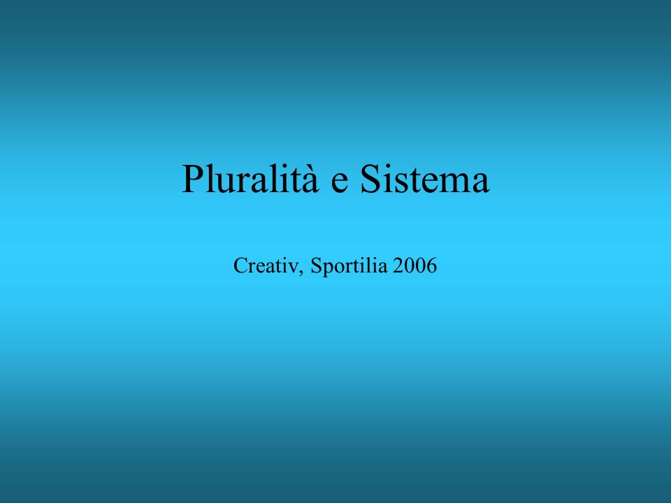 Pluralità e Sistema Creativ, Sportilia 2006