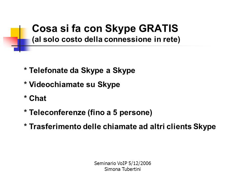 Seminario VoIP 5/12/2006 Simona Tubertini Skype usa un protocollo VoIP proprietario (non standard). I dati viaggiano in rete crittografati con algorit