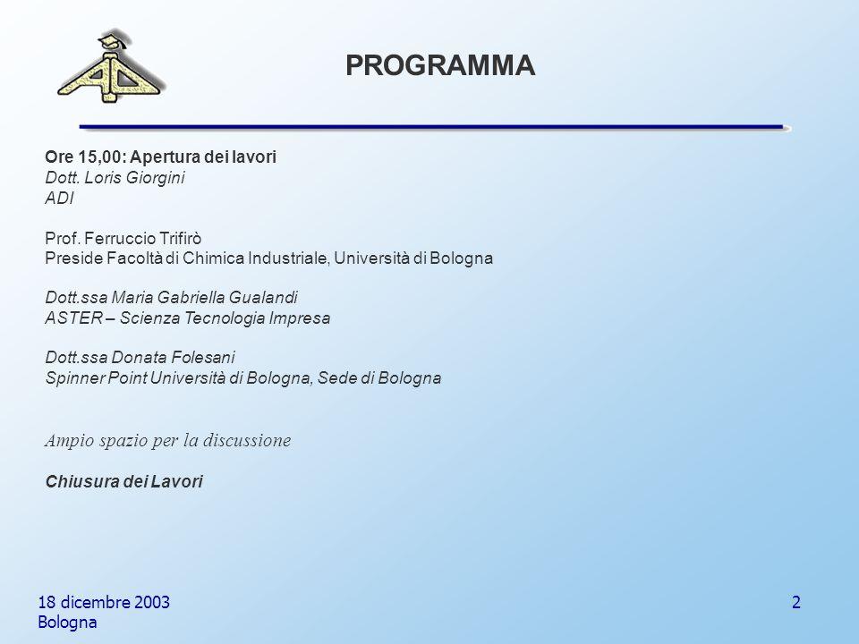 18 dicembre 2003 Bologna 2 Ore 15,00: Apertura dei lavori Dott.