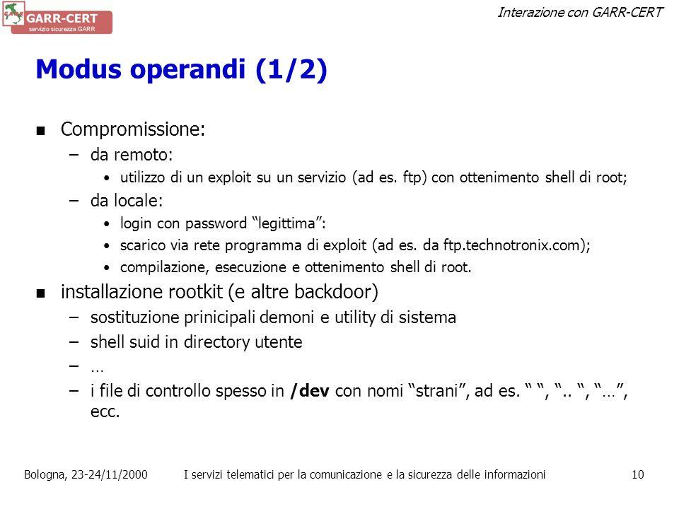 Interazione con GARR-CERT Bologna, 23-24/11/2000I servizi telematici per la comunicazione e la sicurezza delle informazioni9 Metodi più comuni di acce