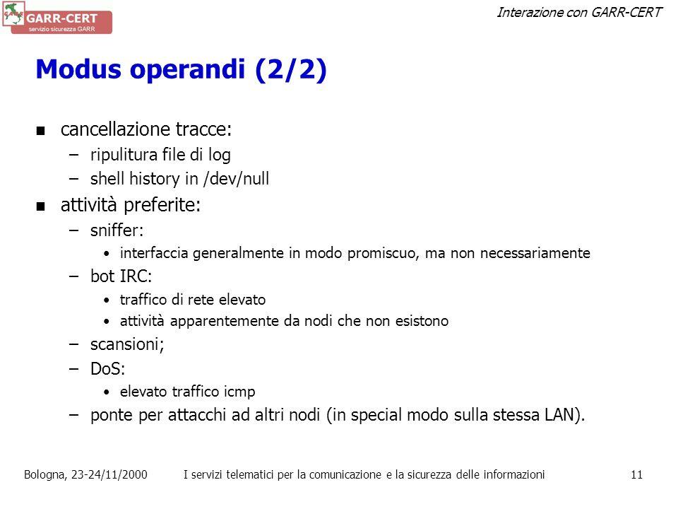 Interazione con GARR-CERT Bologna, 23-24/11/2000I servizi telematici per la comunicazione e la sicurezza delle informazioni10 Modus operandi (1/2) Com