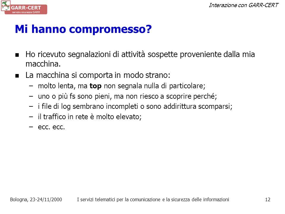 Interazione con GARR-CERT Bologna, 23-24/11/2000I servizi telematici per la comunicazione e la sicurezza delle informazioni11 Modus operandi (2/2) can