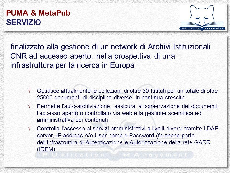 PUMA & MetaPub SERVIZIO finalizzato alla gestione di un network di Archivi Istituzionali CNR ad accesso aperto, nella prospettiva di una infrastruttur