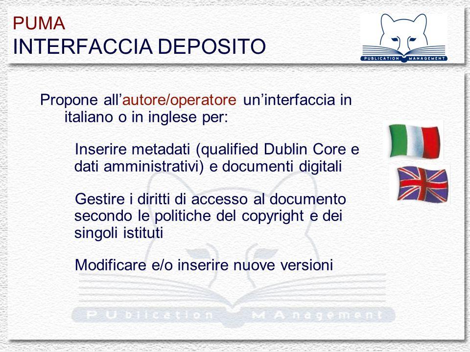 Propone allautore/operatore uninterfaccia in italiano o in inglese per: Inserire metadati (qualified Dublin Core e dati amministrativi) e documenti di