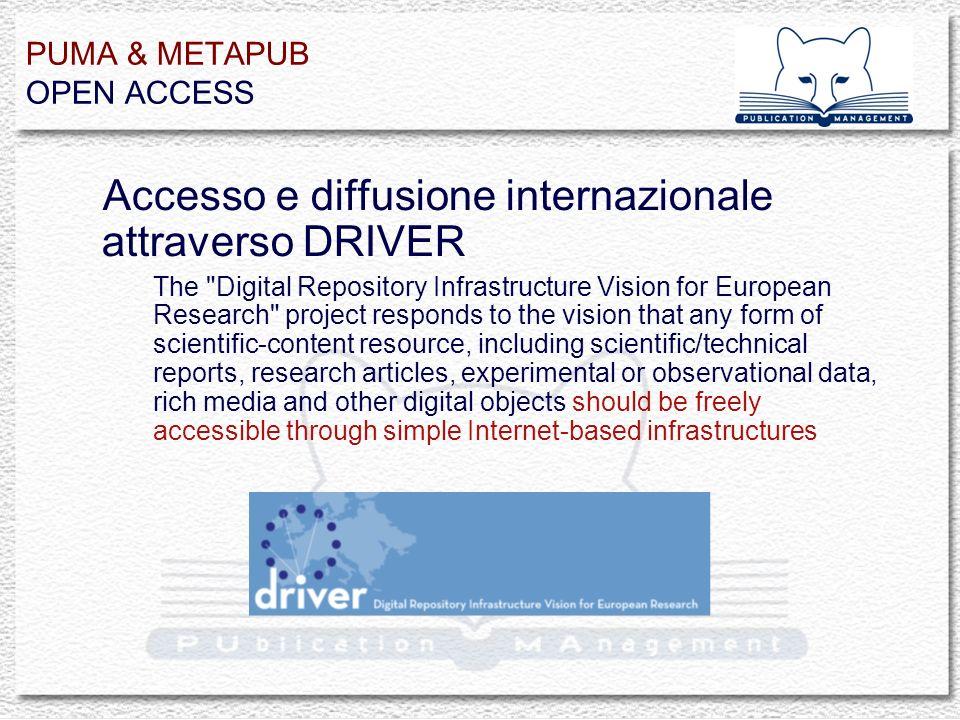 PUMA & METAPUB OPEN ACCESS Accesso e diffusione internazionale attraverso DRIVER The