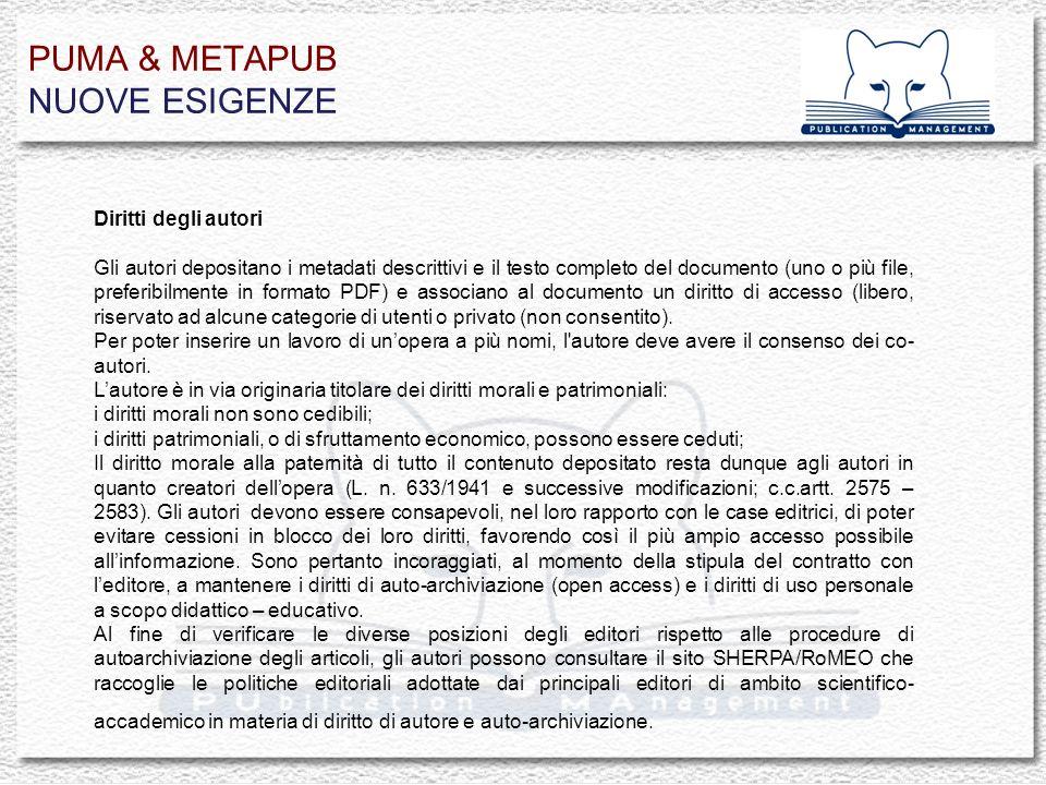 PUMA & METAPUB NUOVE ESIGENZE Diritti degli autori Gli autori depositano i metadati descrittivi e il testo completo del documento (uno o più file, pre