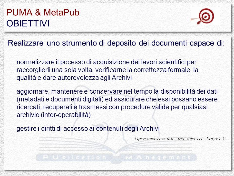PUMA & MetaPub OBIETTIVI normalizzare il pocesso di acquisizione dei lavori scientifici per raccorglierli una sola volta, verificarne la correttezza f
