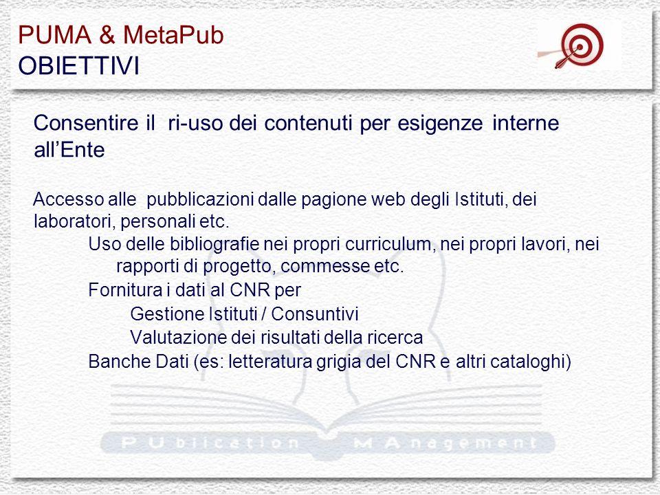 Si accede ai servizi da: http://puma.isti.cnr.it http://leonardo.isti.cnr.it/metapub http://polarcnr.area.ge.cnr.it PUMA & MetaPub PUblication MAnagement