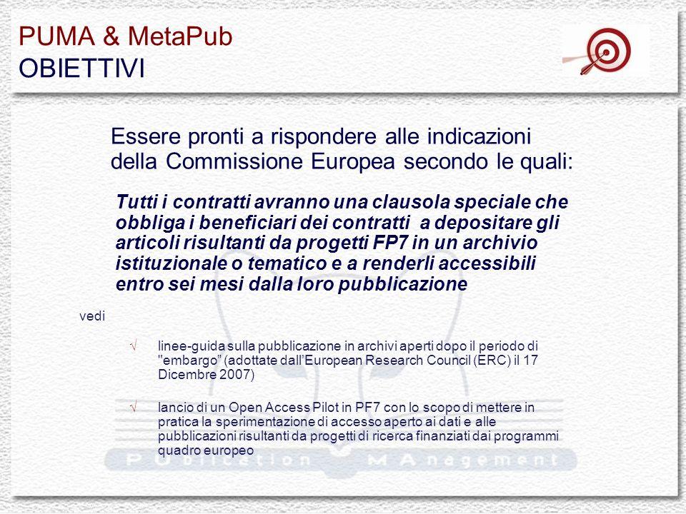 PUMA & MetaPub IL SISTEMA Si basa su software Open Source e standard internazionali, è indirizzato agli utenti e orientato ai servizi (SOA) Si realizza attraverso due sistemi che, pur essendo indipendenti, lavorano sugli stessi dati con finalità diverse e realizzano un sistema al contempo facile alluso e flessibile