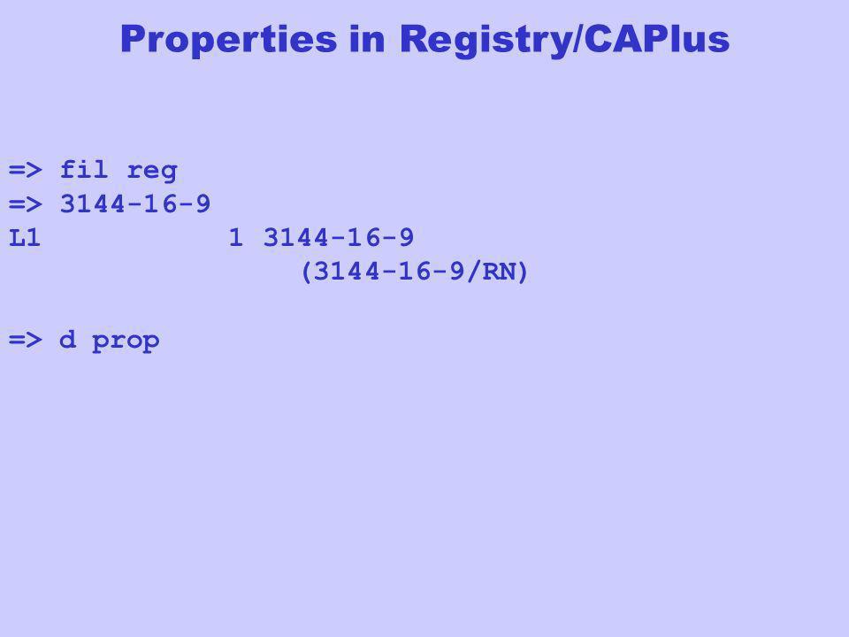 Properties in Registry/CAPlus => fil reg => 3144-16-9 L1 1 3144-16-9 (3144-16-9/RN) => d prop