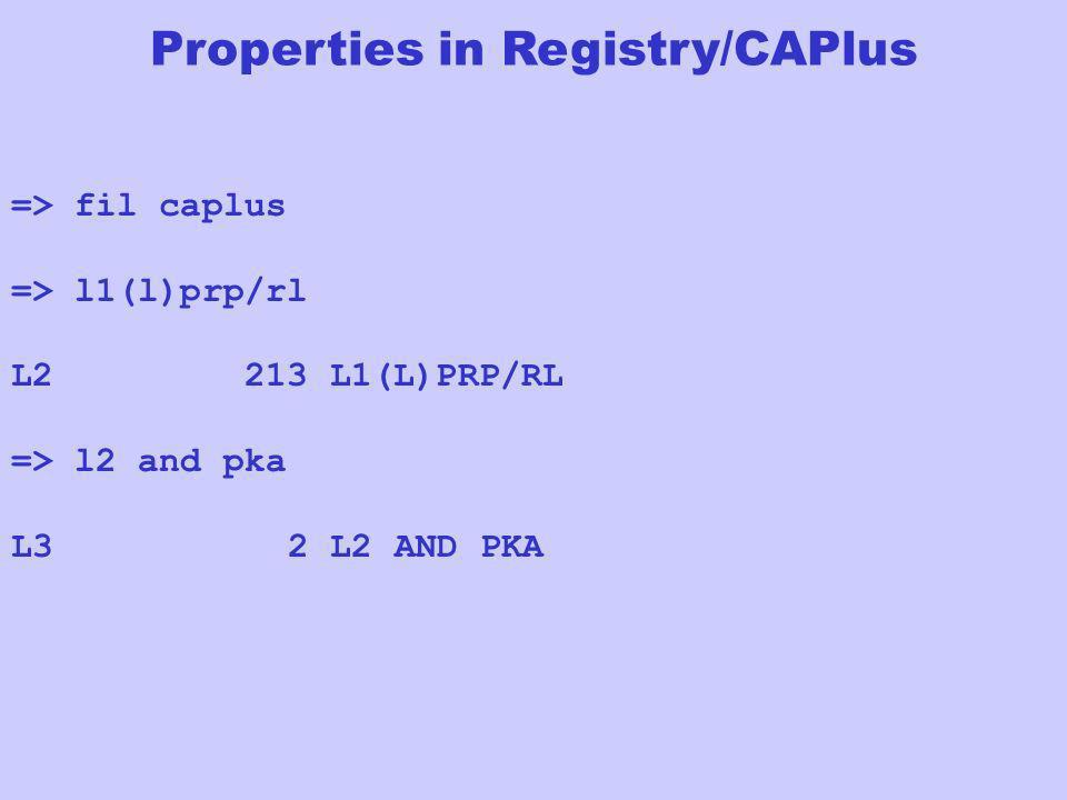 => fil caplus => l1(l)prp/rl L2 213 L1(L)PRP/RL => l2 and pka L3 2 L2 AND PKA Properties in Registry/CAPlus