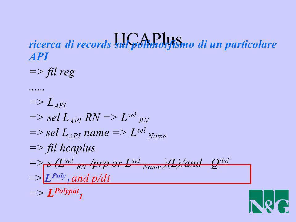 HCAPlus ricerca di records sul polimorfismo di un particolare API => fil reg...... => L API => sel L API RN => L sel RN => sel L API name => L sel Nam