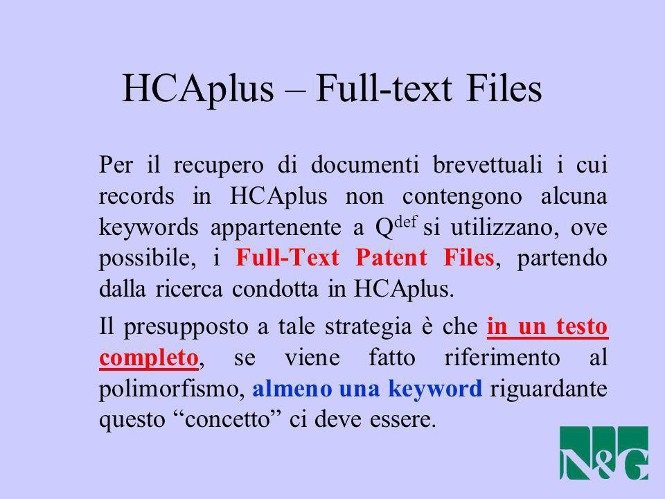 HCAplus – Full-text Files Per il recupero di documenti brevettuali i cui records in HCAplus non contengono alcuna keywords appartenente a Q def si uti