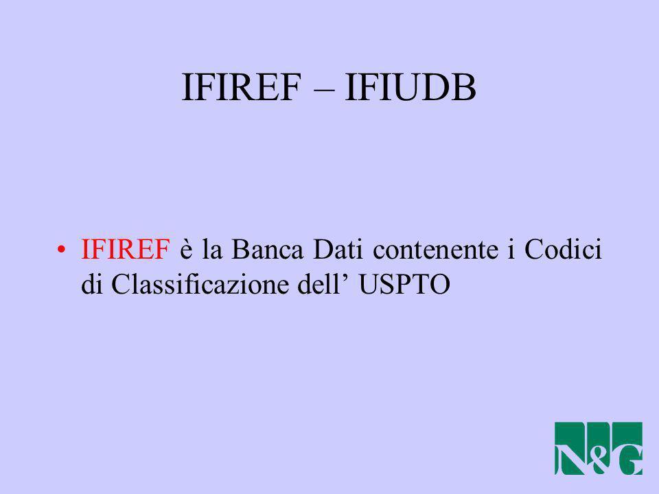 IFIREF – IFIUDB IFIREF è la Banca Dati contenente i Codici di Classificazione dell USPTO