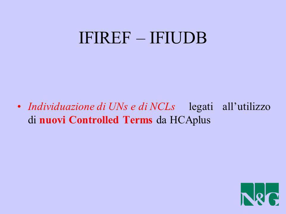 IFIREF – IFIUDB Individuazione di UNs e di NCLslegati allutilizzo di nuovi Controlled Terms da HCAplus