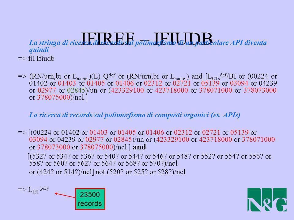 IFIREF – IFIUDB La stringa di ricerca di records sul polimorfismo di un particolare API diventa quindi => fil Ifiudb => (RN/urn,bi or L name )(L) Q de