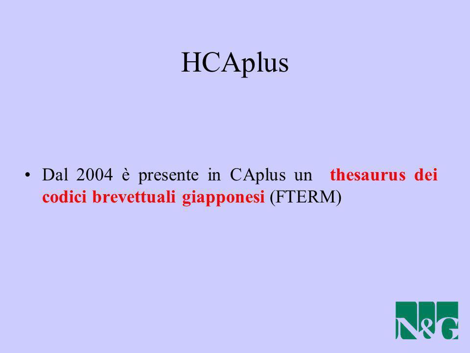HCAplus Dal 2004 è presente in CAplus un thesaurus dei codici brevettuali giapponesi (FTERM)