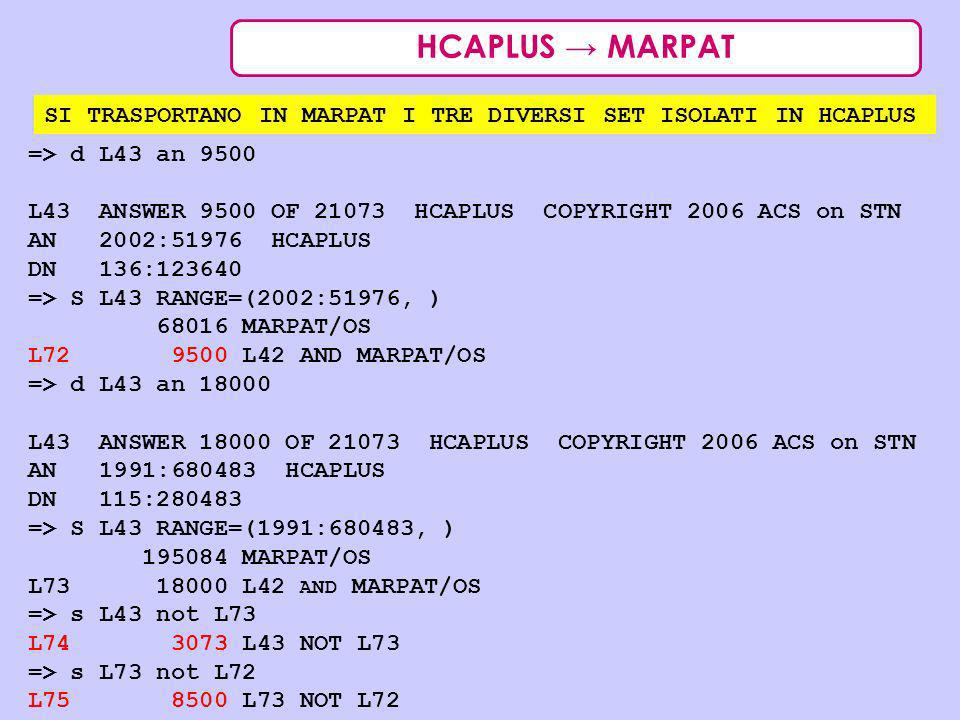 HCAPLUS MARPAT SI TRASPORTANO IN MARPAT I TRE DIVERSI SET ISOLATI IN HCAPLUS => d L43 an 9500 L43 ANSWER 9500 OF 21073 HCAPLUS COPYRIGHT 2006 ACS on S