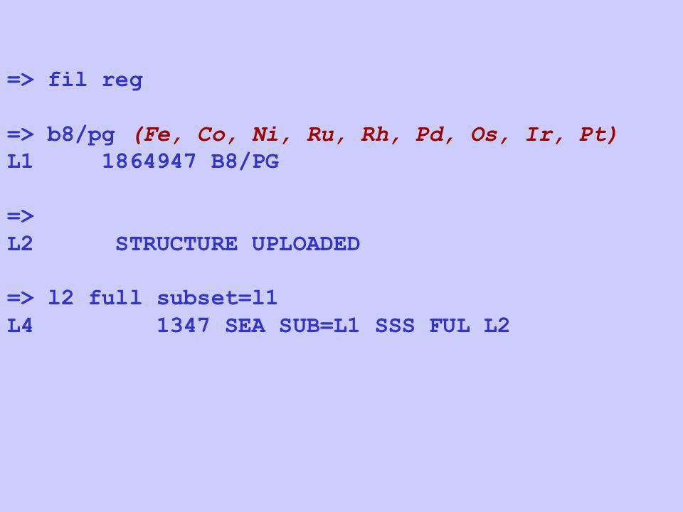 => fil reg => b8/pg (Fe, Co, Ni, Ru, Rh, Pd, Os, Ir, Pt) L1 1864947 B8/PG => L2 STRUCTURE UPLOADED => l2 full subset=l1 L4 1347 SEA SUB=L1 SSS FUL L2