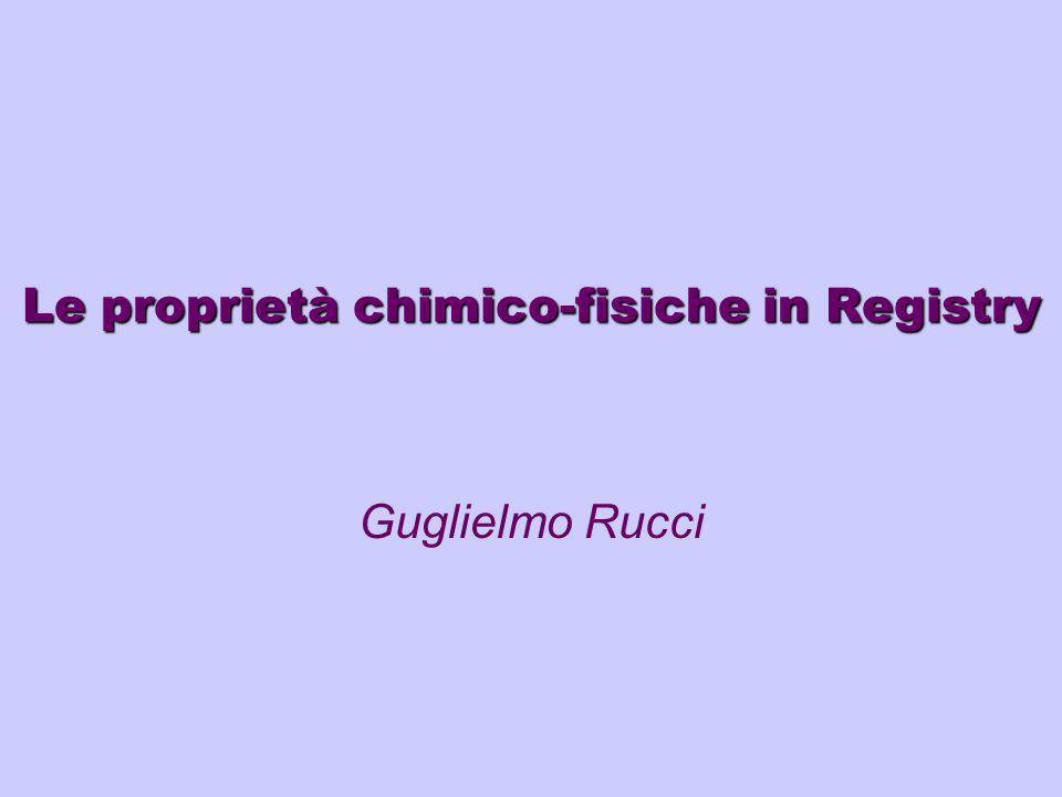 Le proprietà chimico-fisiche in Registry Guglielmo Rucci
