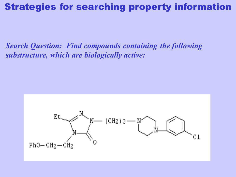 Search Question: Find compounds containing the following substructure, which are biologically active: Strategies for searching property information