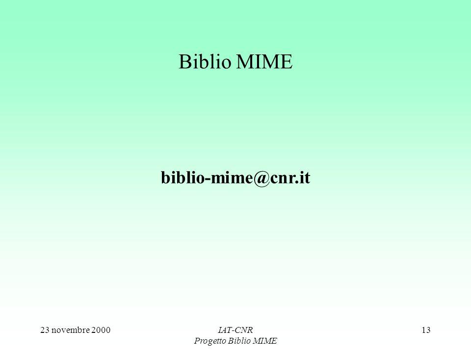 23 novembre 2000IAT-CNR Progetto Biblio MIME 13 Biblio MIME biblio-mime@cnr.it
