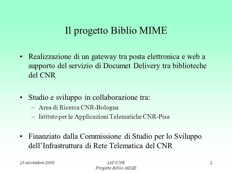 23 novembre 2000IAT-CNR Progetto Biblio MIME 2 Il progetto Biblio MIME Realizzazione di un gateway tra posta elettronica e web a supporto del servizio