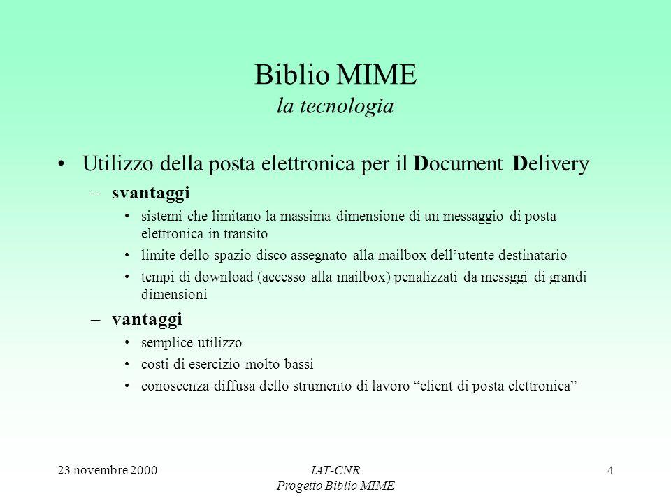 23 novembre 2000IAT-CNR Progetto Biblio MIME 4 Biblio MIME la tecnologia Utilizzo della posta elettronica per il Document Delivery –svantaggi sistemi
