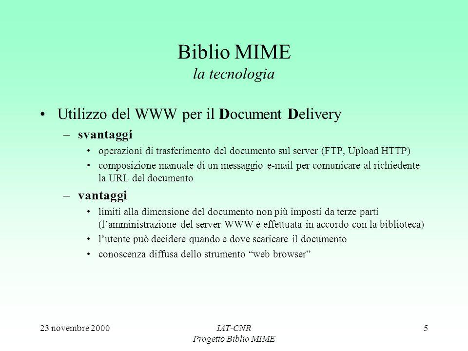 23 novembre 2000IAT-CNR Progetto Biblio MIME 5 Biblio MIME la tecnologia Utilizzo del WWW per il Document Delivery –svantaggi operazioni di trasferime