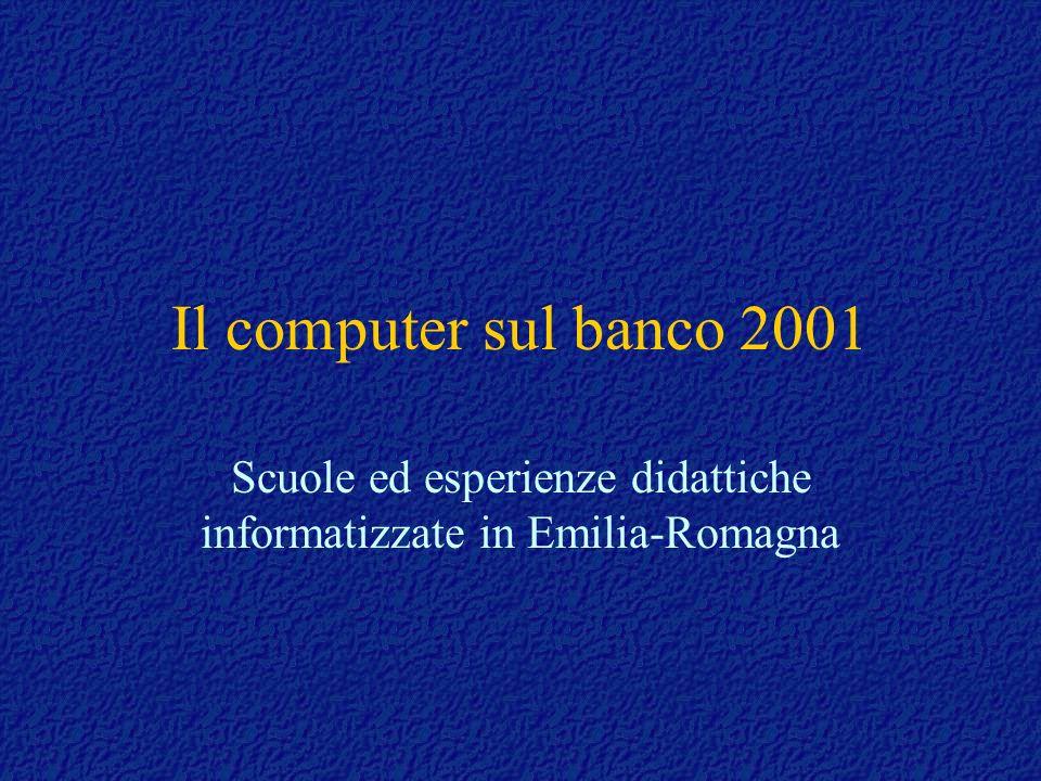 Il computer sul banco 2001 Scuole ed esperienze didattiche informatizzate in Emilia-Romagna
