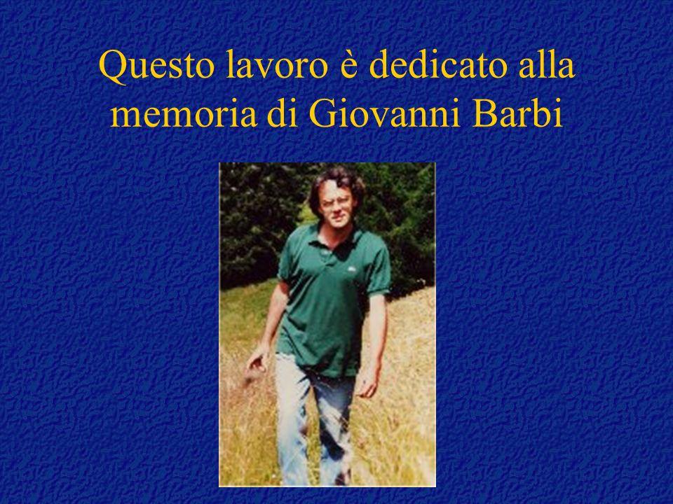 Questo lavoro è dedicato alla memoria di Giovanni Barbi