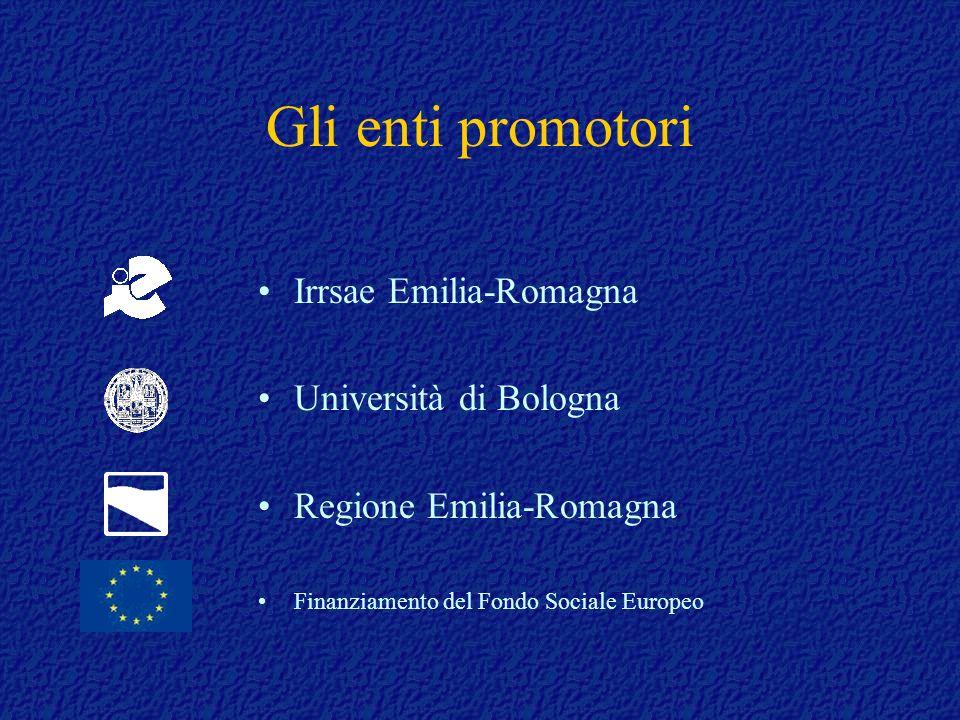 Gli enti promotori Irrsae Emilia-Romagna Università di Bologna Regione Emilia-Romagna Finanziamento del Fondo Sociale Europeo