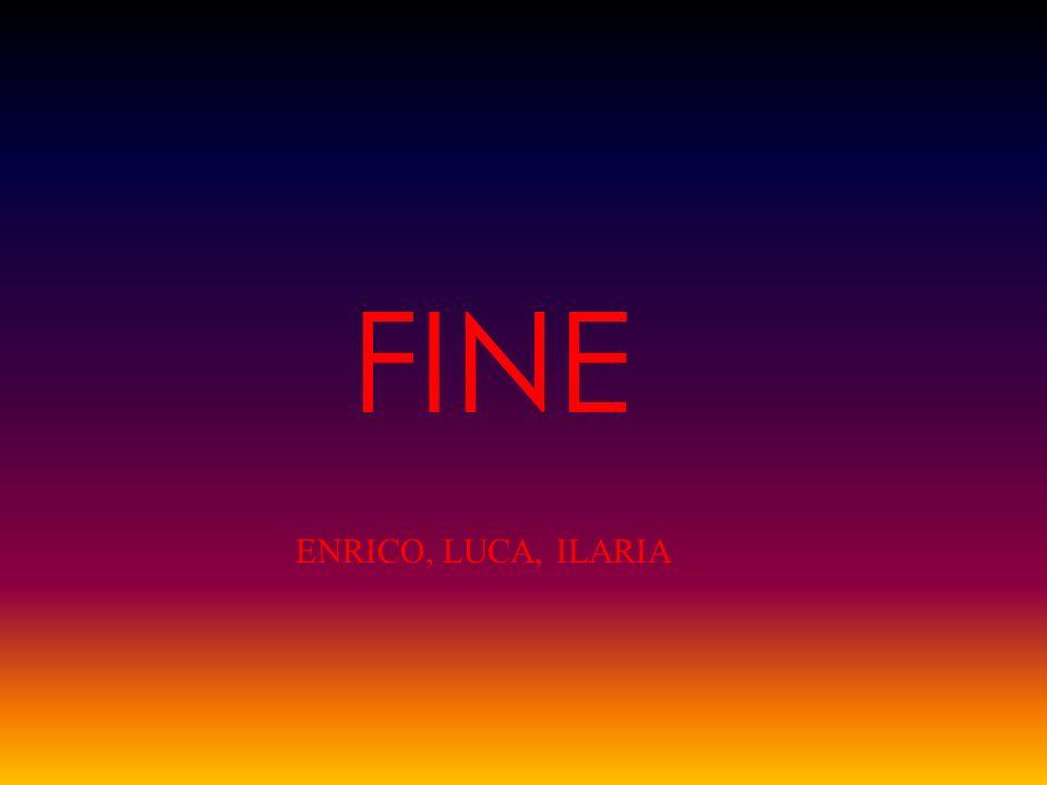 FINE ENRICO, LUCA, ILARIA