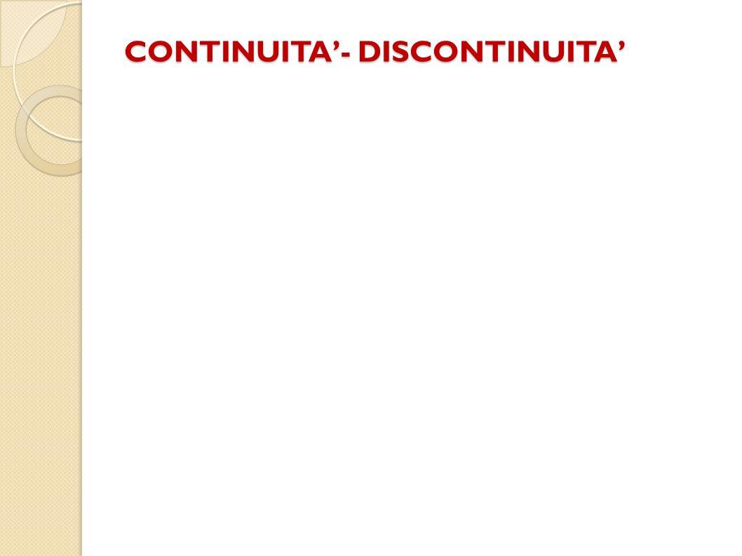 CONTINUITA- DISCONTINUITA