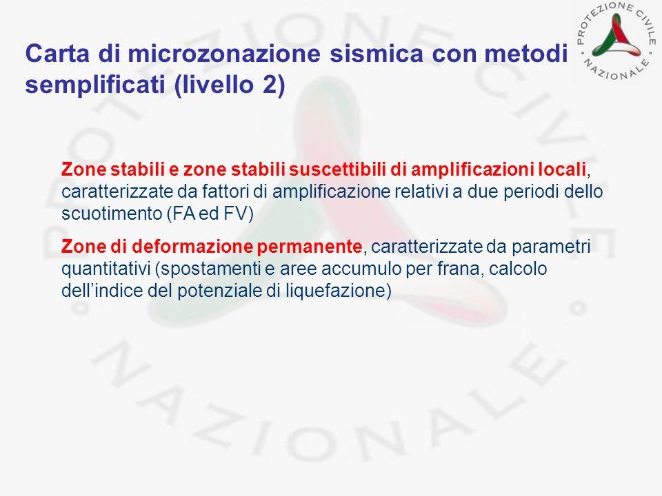 Carta di microzonazione sismica con metodi semplificati (livello 2) Zone stabili e zone stabili suscettibili di amplificazioni locali, caratterizzate