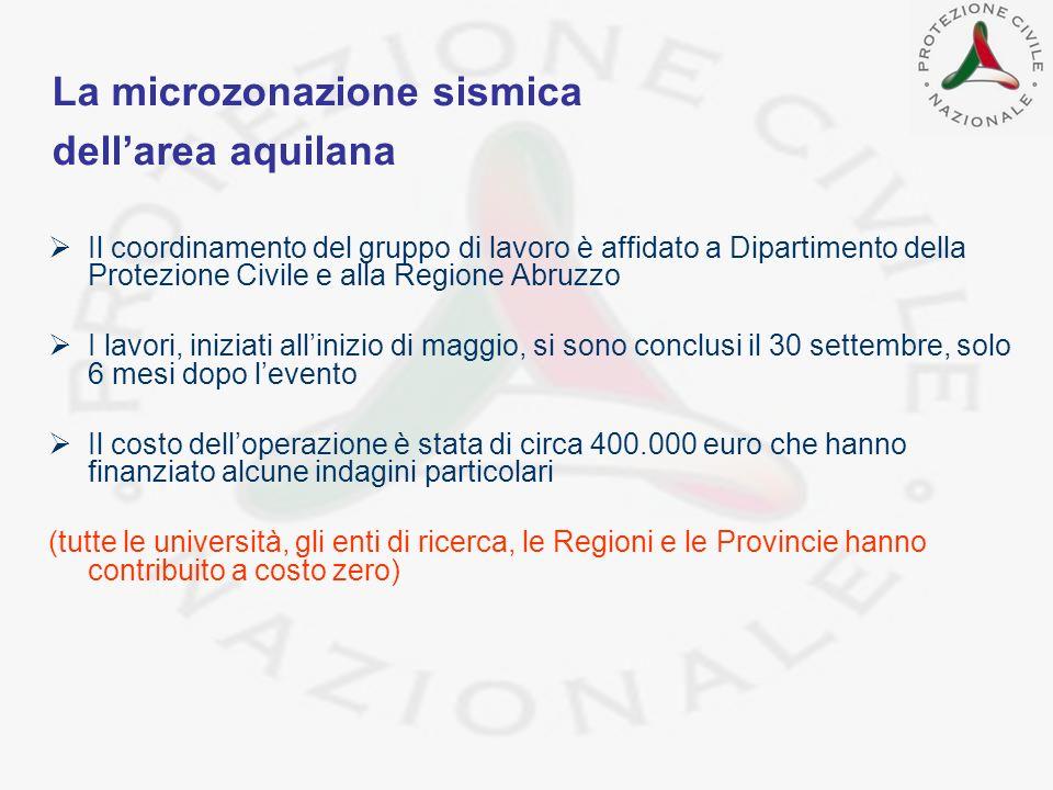 Il coordinamento del gruppo di lavoro è affidato a Dipartimento della Protezione Civile e alla Regione Abruzzo I lavori, iniziati allinizio di maggio,