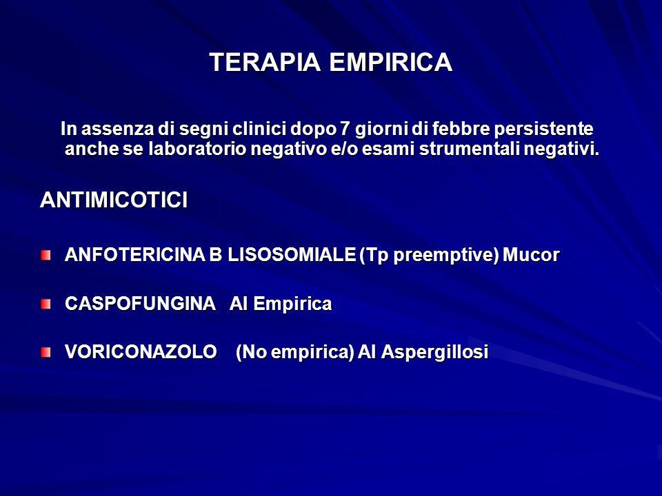 TERAPIA EMPIRICA In assenza di segni clinici dopo 7 giorni di febbre persistente anche se laboratorio negativo e/o esami strumentali negativi. In asse