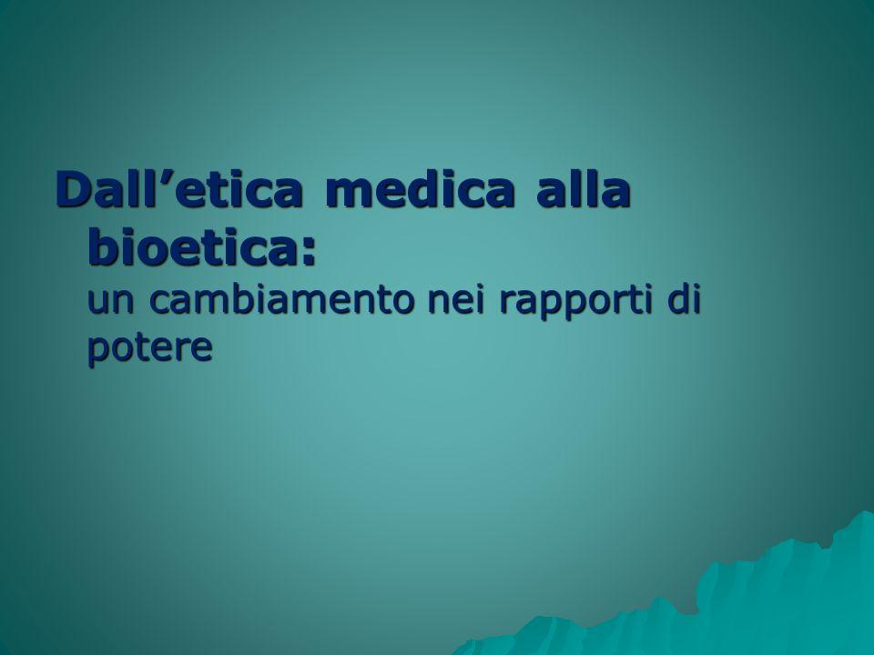 Dalletica medica alla bioetica: un cambiamento nei rapporti di potere
