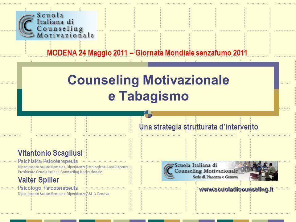Counseling Motivazionale e Tabagismo Vitantonio Scagliusi Psichiatra, Psicoterapeuta Dipartimento Salute Mentale e Dipendenze Patologiche Ausl Piacenz