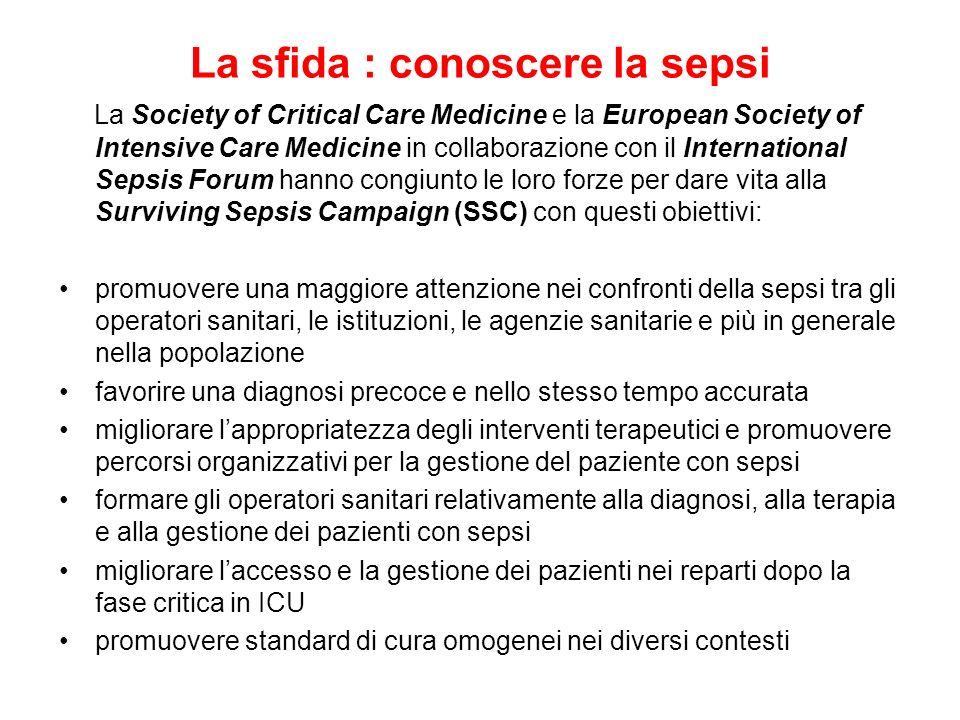 La sfida : conoscere la sepsi La Society of Critical Care Medicine e la European Society of Intensive Care Medicine in collaborazione con il Internati