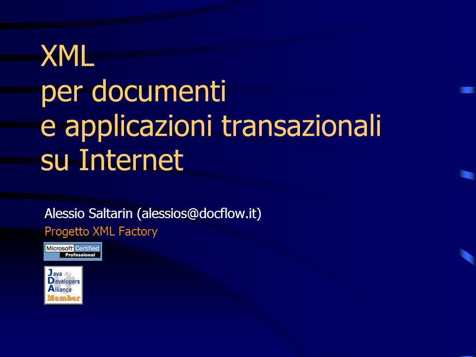BIBLIOGRAFIA ESSENZIALE Goldfarb-Prescod THE XML HANDBOOK (Prentice Hall) Homer XML IE5 (Wrox) Megginson STRUCTURING XML DOCUMENTS (Prentice Hall) Boumphrey - DiRenzo - Graf XML APPLICATIONS (Wrox) McGrath XML BY EXAMPLE (Prentice Hall)