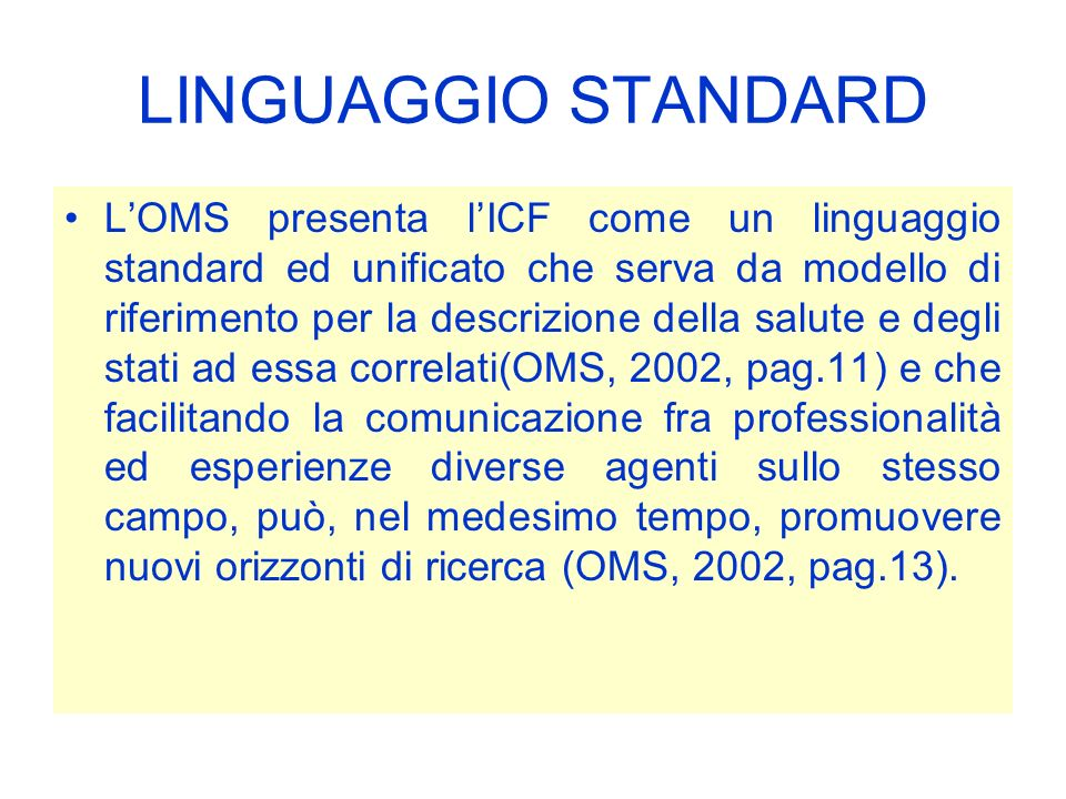 LINGUAGGIO STANDARD LOMS presenta lICF come un linguaggio standard ed unificato che serva da modello di riferimento per la descrizione della salute e