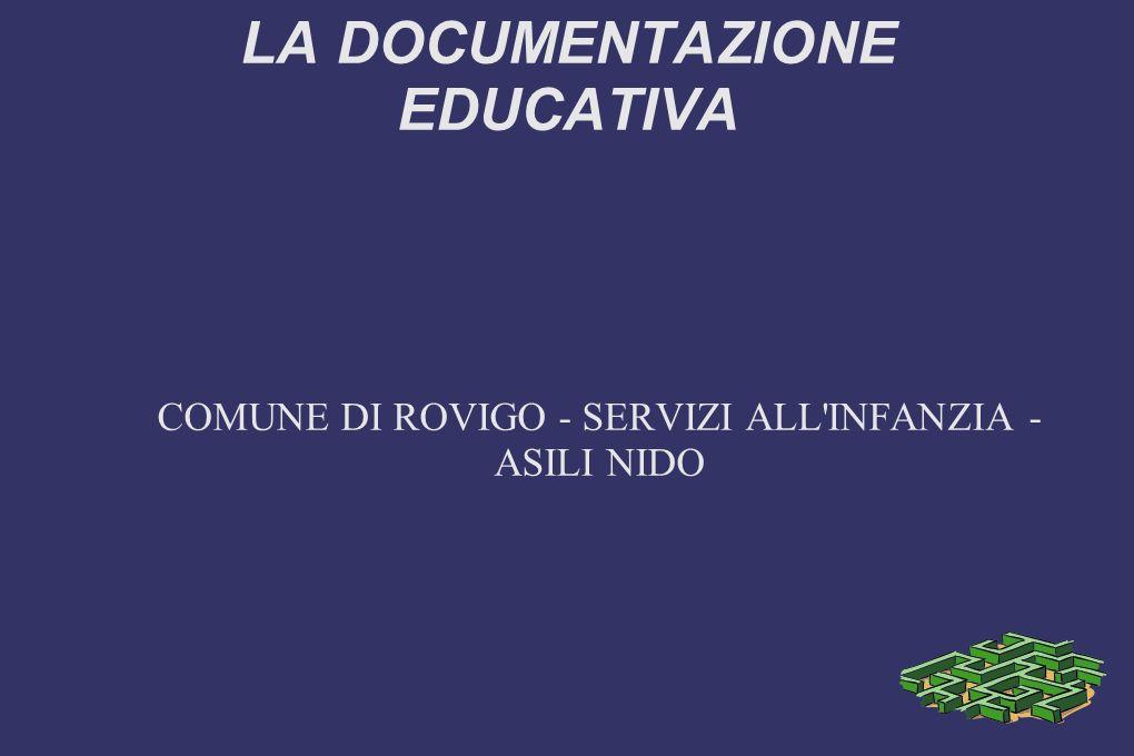 LA DOCUMENTAZIONE EDUCATIVA COMUNE DI ROVIGO - SERVIZI ALL'INFANZIA - ASILI NIDO