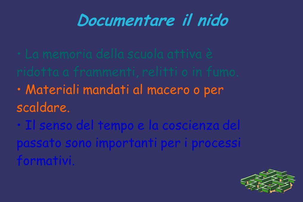 Documentare al nido Una selezione documentaria di dati dellattività educativa può essere un prezioso supporto al miglioramento dellattività.