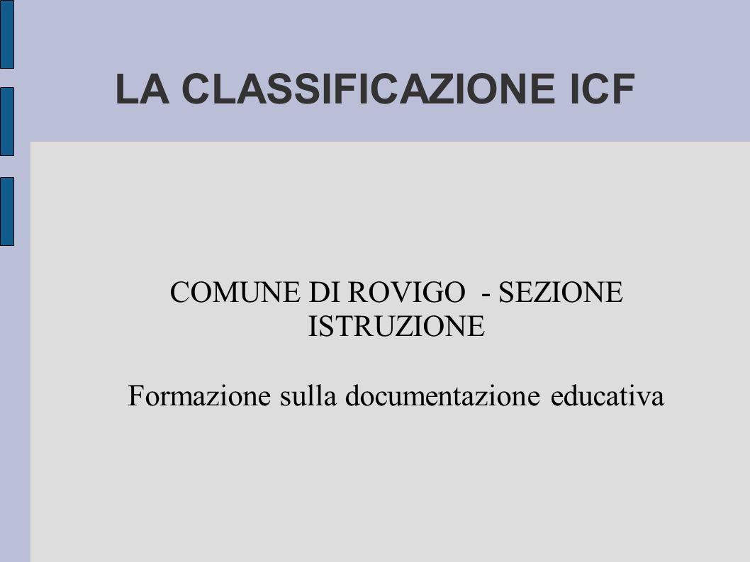 LA CLASSIFICAZIONE ICF COMUNE DI ROVIGO - SEZIONE ISTRUZIONE Formazione sulla documentazione educativa